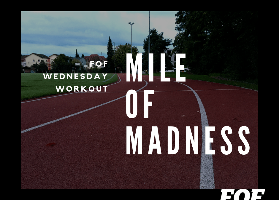 FOF Workout: The Mile of Madness