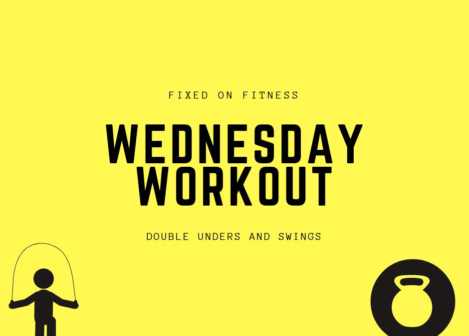 Double Unders and Swings – Wednesday Workout