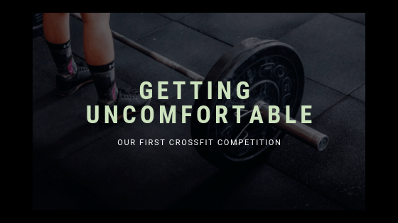 First CrossFit Competition: A Recap