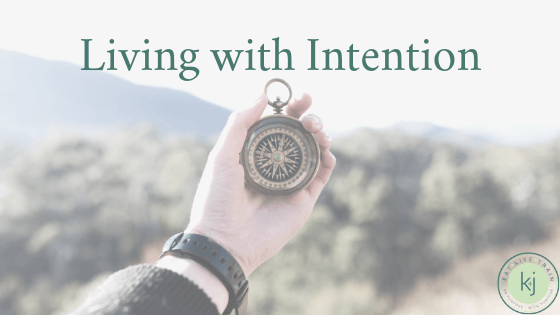 Living with Intention: 2019 Goals