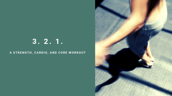 Strength, Cardio, and Core Workout