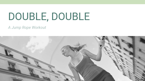 Jump Rope Workout: Double, Double