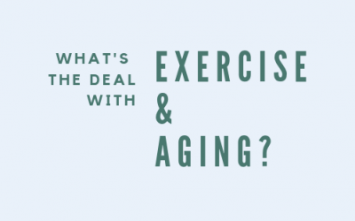 Exercise and Aging…what's the deal?