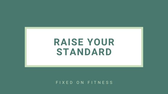 It's Time to Raise your Standard